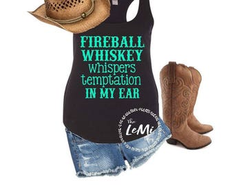 Country tank top, fireball whiskey, country concert tank, country shirt, country tank