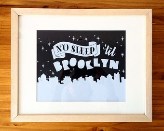 "No Sleep Til Brooklyn screen print 8""x10"""