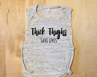 Thick Thighs Save Lives Tank, Shirt, Workout, Workout Top, Workout Tanks for Women, Gym Shirts, Gym Tank, Fitness Tank, Thick Thighs Shirt