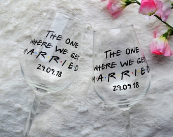 The one where we get married, Wedding day glasses, Friends wine glass, Wedding planning glass, Friends TV show, Wedding wine set