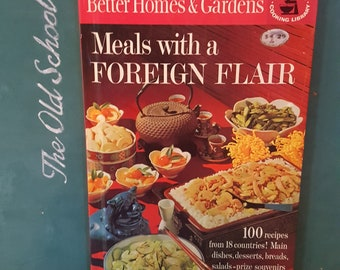 Better Homes and Gardens Creative Cooking Library Vintage Meals With A Foreign Flair