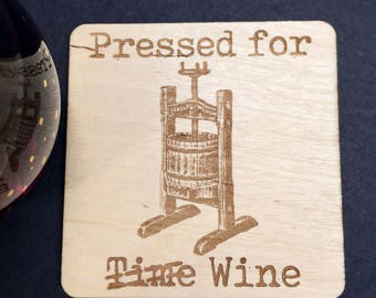 "Gifts for Dad, Wine coasters ""Pressed for Time Wine all natural wooden coaster for brunch evening afternoo  wine time set of 4 Mothers Day"