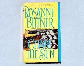 Chase the Sun by Rosanne Bittner Vintage Paperback Novel Book