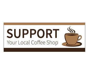 """1 """"Support Your Local Coffee Shop"""" Support Local Community - Vinyl Bumper Sticker - Indoor or Outdoor"""