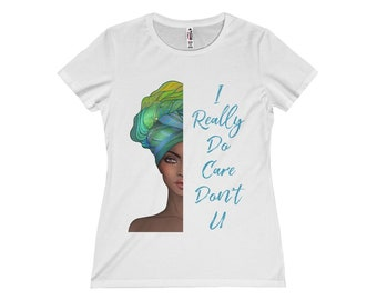 I Really Do Care Don't U Gele African American Woman Ethnic Humanity T-Shirt
