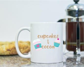 Cupcakes & Cocoa Mug - Hot Cocoa Mug - Hot Chocolate Mug - Funny Coffee Mugs