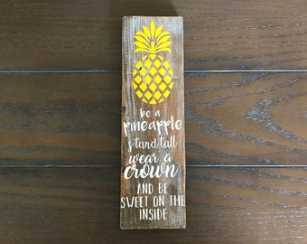 Be A Pineapple Wood Sign
