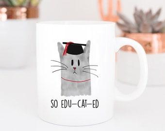 So Educated Cat Graduation Mug | Cute Mugs | Cat Dog Mugs | Graduation Gift | Contemporary Mugs | Coffee Mug | Watercolor Mug | Kawaii Mug