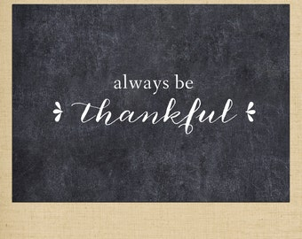 Always be Thankful Chalkboard Art Printable - 5x7 printable Thanksgiving decor - Fall Print - Instant Download