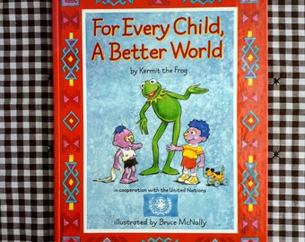 Kermit the Frog United Nations - For Every Child a Better World - 1993 Golden Press Hardcover