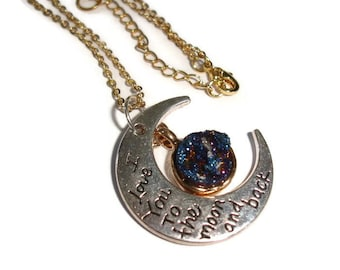 Love you to the Moon and Back Moon Pendant Druzy Pendant Crescent Moon Gemstone gift for girlfriend Valentines gift for her gift for wife