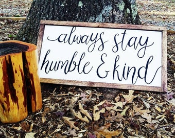 Always stay humble and kind framed wood sign, framed sign, large white signs, living room sign, bedroom sign, wedding gifts,free shipping
