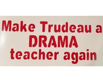Trudeau Drama Teacher Vinyl Decal