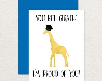 Funny Graduation Card / Printable Graduation Card / Funny Congratulations / You Bet Giraffe I'm Proud A2 / Funny Card for Grad / Congrats