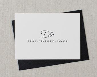 I Do Today Tomorrow Always, It Was Always You, Wedding Card to Bride or Groom, Wedding Day Card, Wedding Cards, Bride Card, Groom Card, K1