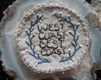 Hand embroidered West Coast, Best Coast PNW Patch