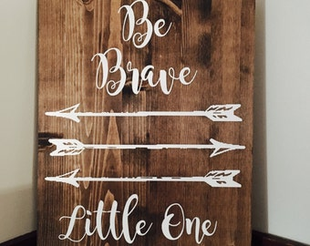 Be Brave Little One Handmade Wall Art Decor Baby Baby's Child's Room Nursery Plaque Sign Quality Wooden White Brown Lettering