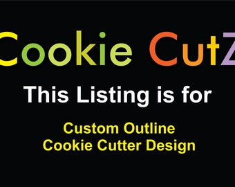 Custom Outline / Or Simple Shape Cookie Cutter Design Based on Your Sketch, Picture, Logo, Or Artwork - Very Fast Turnaround Time