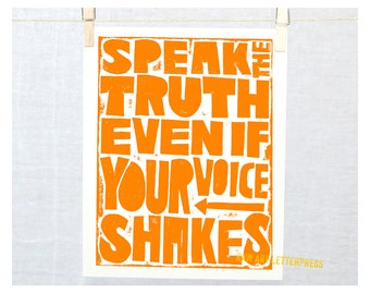 Speak the Truth even if your Voice Shakes, Tyopgraphic Print, Wall Art, Sign