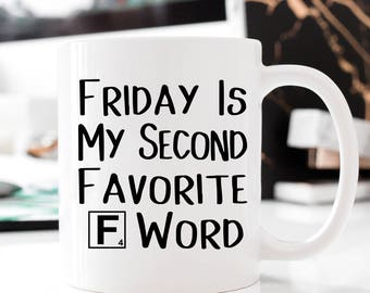 Friday Is My Second Favorite F Word Coffee Mug - Funny Gift Ideas, Gift Ideas 2018
