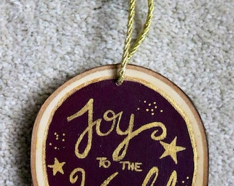 Hand Painted Wood Slice Ornament, Joy to the World, Christmas Ornament