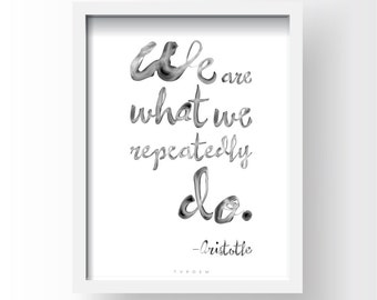 Inspirational Aristotle Quote, Printable Typography Art, Download And Print JPEG Image - We Are What We Do