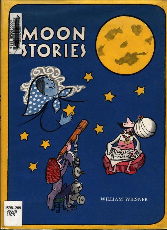 Moon Stories + William Wiesner + 1973 + Vintage Kids Book