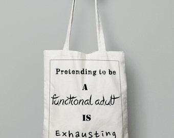 Adult tote bag, Pretending to adult, canvas tote bag, reusable shopping bag
