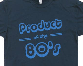 Product of The 80s T Shirt Funny Birthday T Shirt 1981 T Shirt 1982 T Shirt 1983 T Shirt 1984 T Shirt 1985 T Shirt 1986 T Shirt 1987 T Shirt