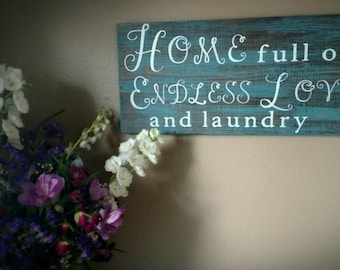 HOME full of Endless Love and Laundry - Sign