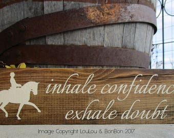 Horse Sign, Horse Gift, Equine Sign, Equestrian Sign, Equestrian Motivation, Dressage Horse, Equestrian Gift, Avid Equestrian, Barn Signs