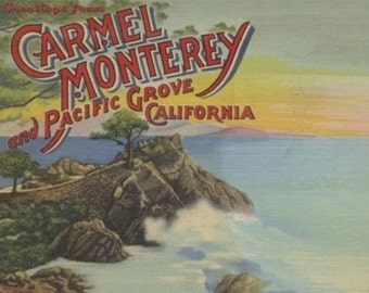 Greetings From Carmel, Monterey, and Pacific Grove, CA (Art Prints available in multiple sizes)
