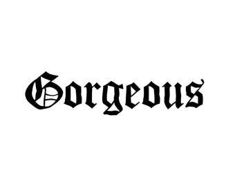 "Gorgeous""  Decal/sticker"
