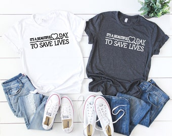 It's a beautiful day to save lives UNISEX T-shirt, grey's anatomy inspired shirt, It's a beautiful day to save lives, Gift for friend