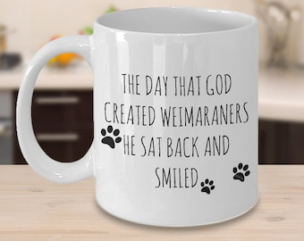 Weimaraner Mugs - The Day That God Created Weimaraners - Gifts for Weimaraner Lovers-White