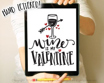 Valentine SVG Cut File, Wine Is My Valentine Printable, Silhouette, Cricut, Hand Lettered Cutting File, Download, Wine Graphic Overlay