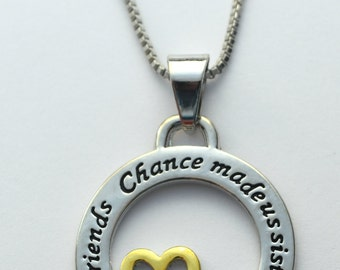 Sister necklace - Chance made us Sisters, Hearts made us friends - Silver and gold plated