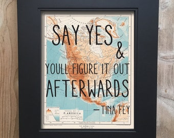 Say Yes Travel Print on salvaged atlas page