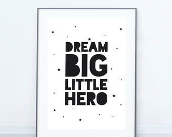 Dream Big WHITE Print, Little Hero Print, Wall Art Print, Printable Art, Kids Art, Boho, Monochrome, Minimalist, Scandinavian