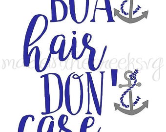 Boat Hair Donu0027t Care, Quotes, Boating, Summer, SVG File,