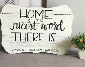 Home Quote Wooden Sign—Laura Ingalls Wilder