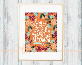 The Joy of the Lord is your strength - Nehemiah 8:10 Print