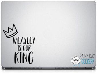 Weasley is our King Vinyl Decal - Ron Weasley Decal, Weasley Vinyl Decals, Wizard Decals, Wizard Vinyl Decals, Laptop Decals, Car Decals