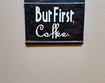 But First, Coffee - Wood Sign - Coffee Sign - Kitchen Decor - Coffee Lover - Kitchen Sign - Coffee Bar Decor - Dining Room Decor