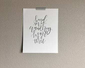 Bind My Wandering Heart to Thee Handwritten Print