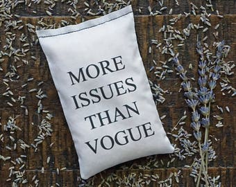 Lavender Sachet More Issues than Vogue Quote, Fashionable Gift, Vogue Lover, Anna Wintour Fan, Beautifully Wrapped Gift, Best Friend Gift