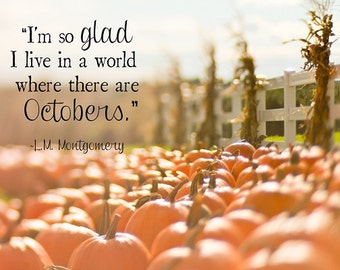 LM Montgomery Art Print, Anne of Green Gables Print, I'm so Glad Quote, Pumpkins Fall Art Print Photo, Autumn Book Page Art, Fall Quote