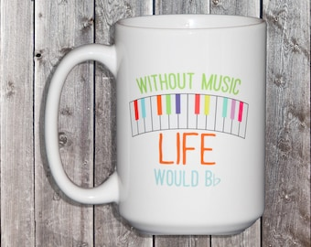 Without Music Life Would B Flat - Christmas Gift for Music Lover - Audiophile - Coffee Lover Gift for Him or Her - Coffee Mug for Musician