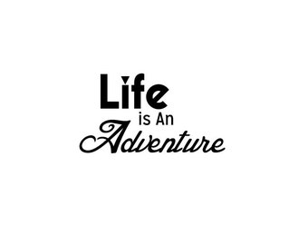 Life is an Adventure Decal