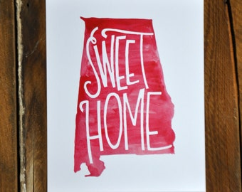 Sweet Home Alabama, crimson watercolor, hand lettered print 8x10""